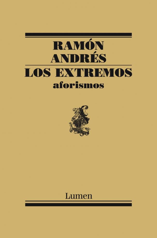 Ramón Andrés Los Extremos aforismos